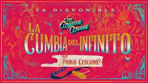Los Ángeles Azules – La Cumbia del Infinito feat. Pablo Lescano