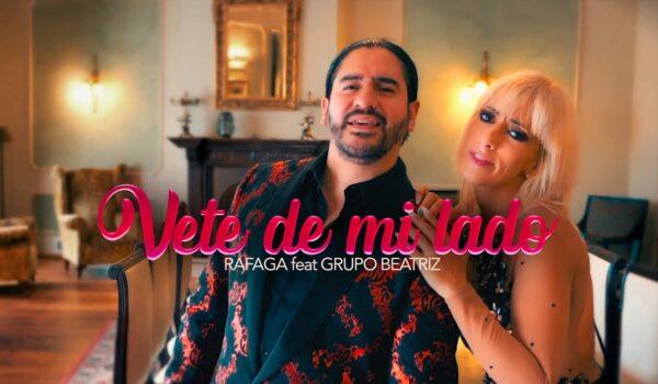 Ráfaga ft Grupo Beatriz – Vete de mi Lado