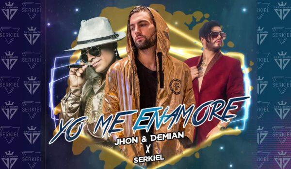 Jhon & Demian ft. Serkiel – Yo me enamore