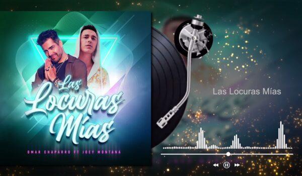 Omar Chaparro – Las Locuras Mías ft Joey Montana (Lyric Video)